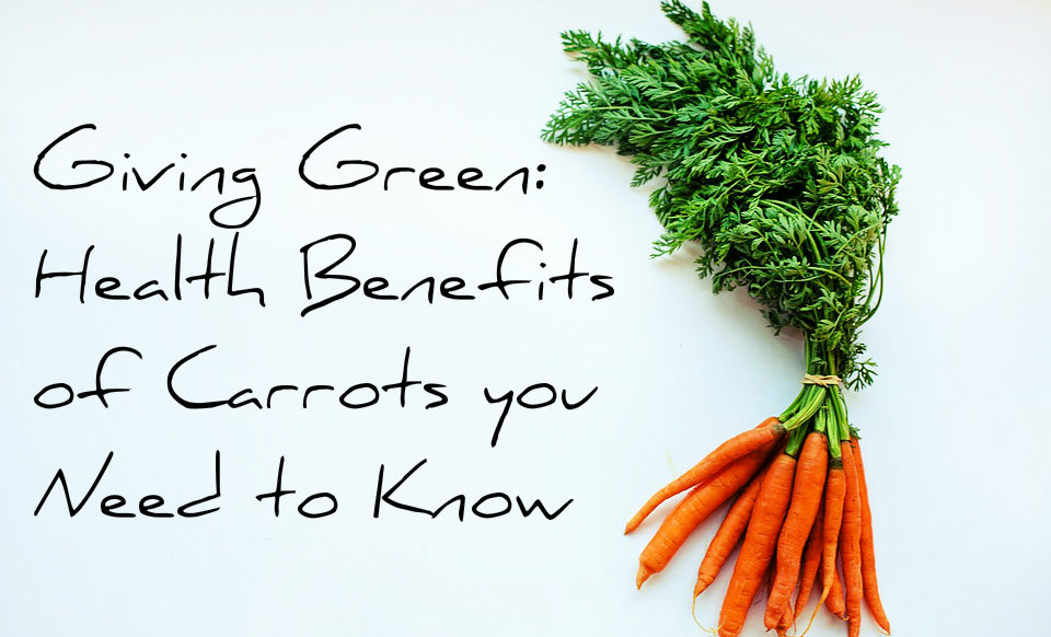 health benefits of carrots - giving green