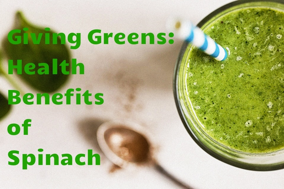 giving greens - health benefits of spinach